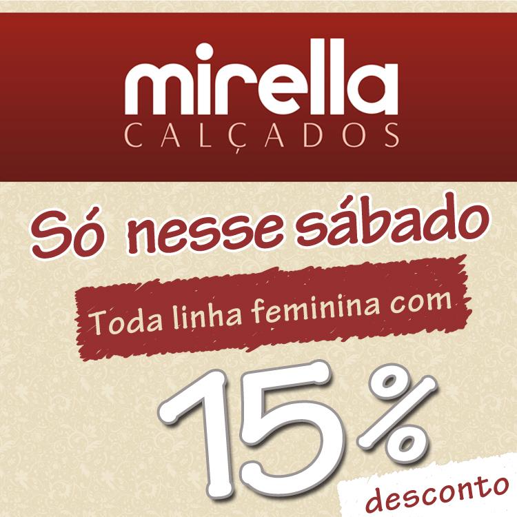 560312e1c Atenção mulheres que são loucas por promoção!! Neste sábado a Mirella  Calçados preparou uma mega promoção para vocês. Toda a linha feminina com  15% de ...